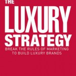 "Book Review: ""The Luxury Strategy"" by Jean-Noël Kapferer and Vincent Bastien"